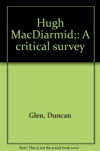 Hugh MacDiarmid;: A critical survey: Glen, Duncan
