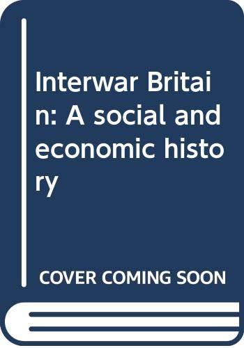 9780064924535: Interwar Britain: A Social and Economic History