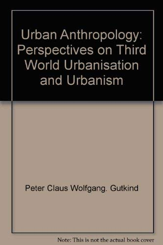 9780064926102: Urban anthropology: Perspectives on third world urbanisation and urbanism