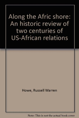 9780064930215: Along the Afric shore: An historic review of two centuries of U.S.-African relations