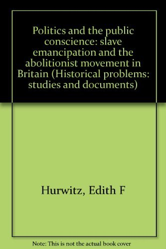 9780064930765: Politics and the public conscience: slave emancipation and the abolitionist movement in Britain (Historical problems: studies and documents)