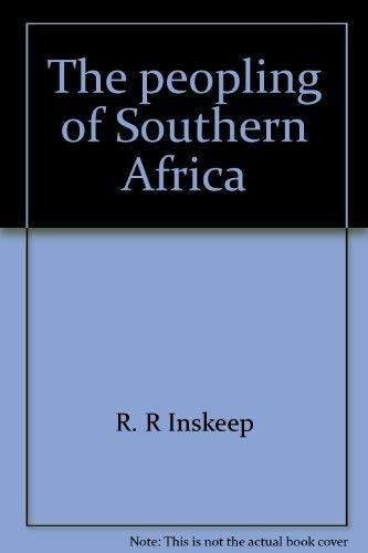 The Peopling of Southern Africa: R R Inskeep