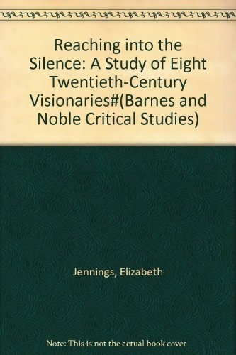 9780064933162: Title: Reaching into the Silence A Study of Eight Twentie