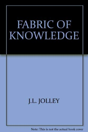 Fabric of Knowledge: A Study of the: Jolley, J L