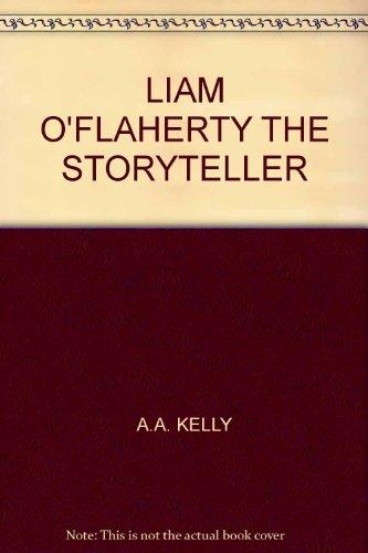 Liam O'Flaherty the Storyteller.: KELLY, A. A.