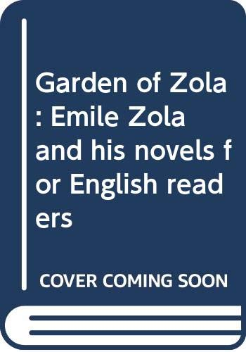 9780064937115: Garden of Zola: Emile Zola and his novels for English readers