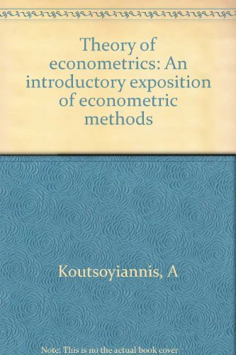 Theory of econometrics: An introductory exposition of: Koutsoyiannis, A