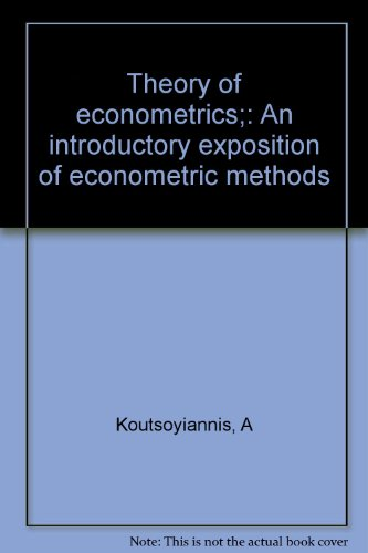 Theory of econometrics;: An introductory exposition of: Koutsoyiannis, A