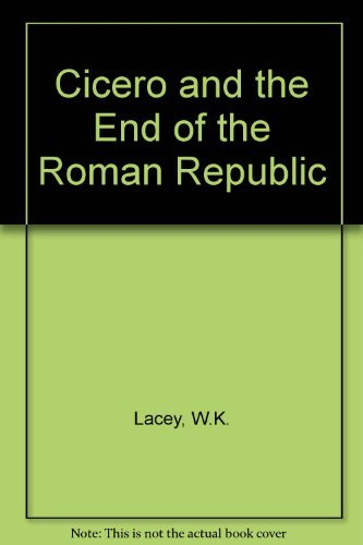 9780064940139: Cicero and the End of the Roman Republic