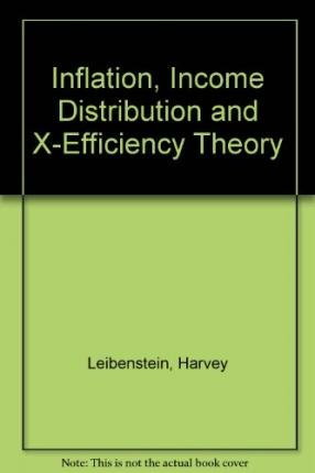 9780064941693: Inflation, Income Distribution and X-Efficiency Theory