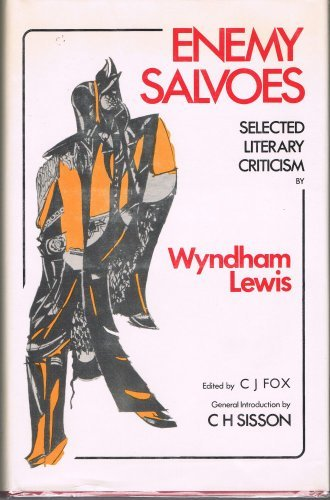 Enemy salvoes: Selected literary criticism: Wyndham Lewis