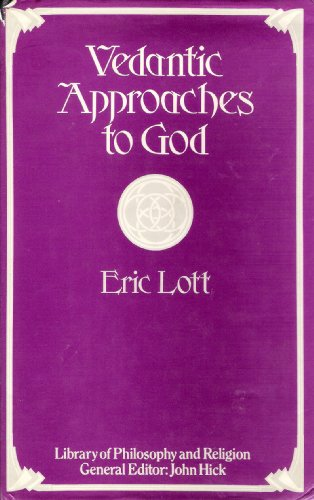 9780064943659: Vedantic Approaches to God (Library of Philosophy and Religion Series)