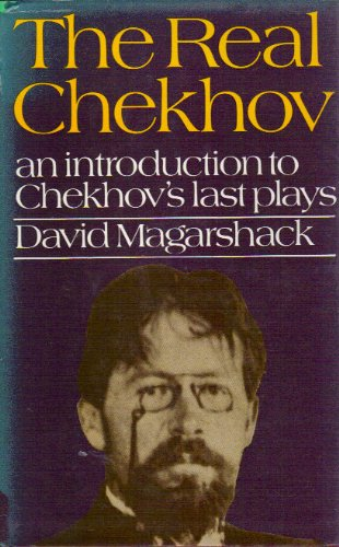 The Real Chekhov: An Introduction to Chekhov's: David Magarshack