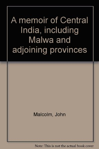 9780064945158: A memoir of Central India, including Malwa and adjoining provinces