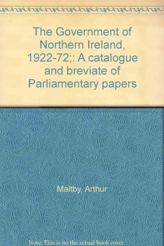 9780064945332: The Government of Northern Ireland, 1922-72;: A catalogue and breviate of Parliamentary papers