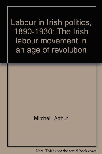 9780064948715: Labour in Irish politics, 1890-1930: The Irish labour movement in an age of revolution