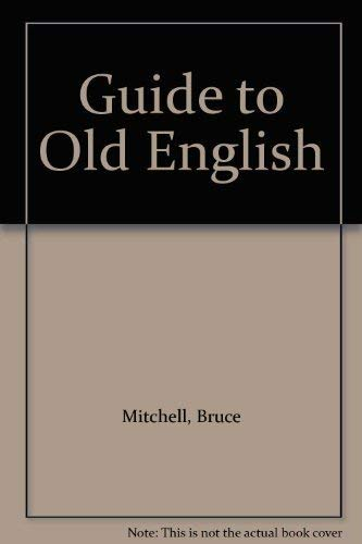9780064948722: Guide to Old English [Paperback] by Mitchell, Bruce
