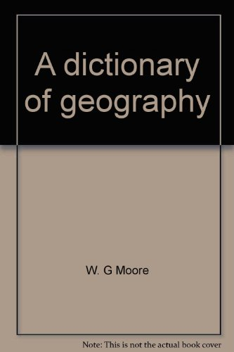 9780064949347: A dictionary of geography: Definitions and explanations of terms used in physical geography