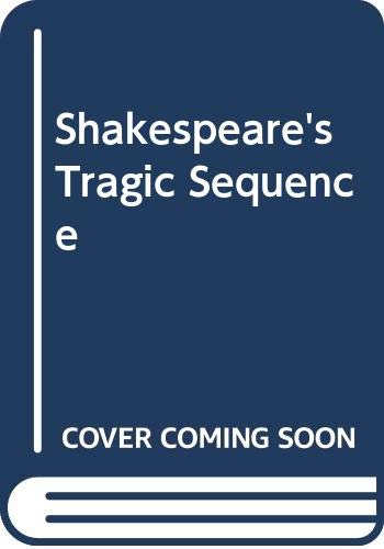 9780064950220: Shakespeare's Tragic Sequence