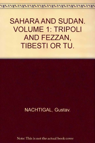 9780064950756: Sahara and Sudan Volume 1: Tripoli and Fezzan, Tibesti or Tu