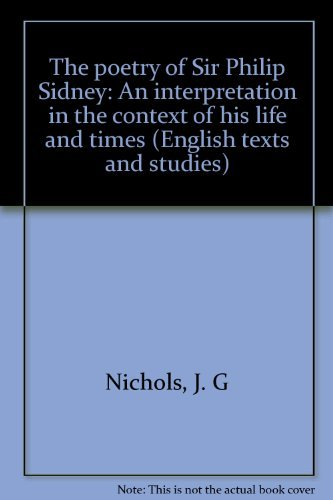 9780064951630: The poetry of Sir Philip Sidney: An interpretation in the context of his life and times