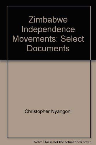 9780064952224: Zimbabwe Independence Movements: Select Documents