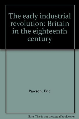 9780064954648: The early industrial revolution: Britain in the eighteenth century