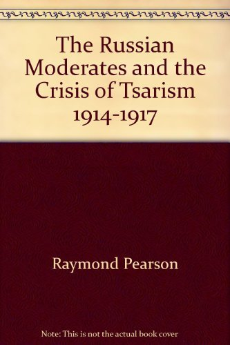 9780064954839: The Russian moderates and the crisis of Tsarism, 1914-1917