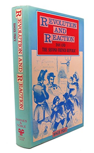 9780064957205: Revolution and Reaction - 1848 and the Second French Republic