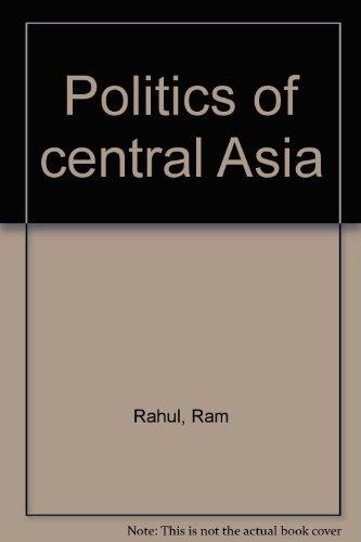 9780064957762: Politics of central Asia