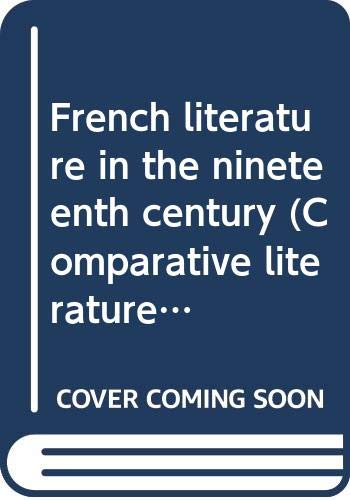 9780064959438: French literature in the nineteenth century (Comparative literature)