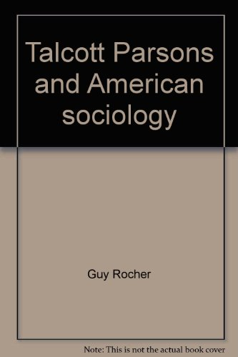 9780064959506: Talcott Parsons and American sociology