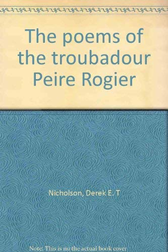 9780064959605: The poems of the troubadour Peire Rogier