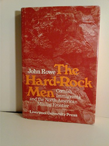 9780064960144: The Hard-Rock Men. Cornish Immigrants And The North American Mining Frontier.