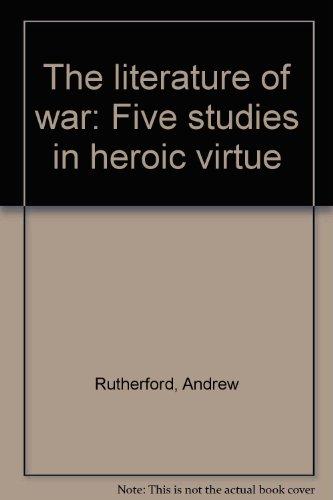 9780064960335: The literature of war: Five studies in heroic virtue