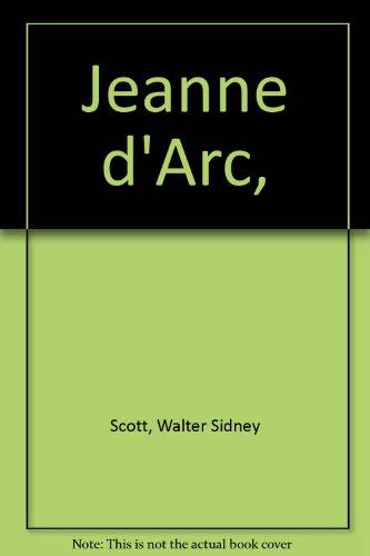 Jeanne d'Arc,: Scott, Walter Sidney
