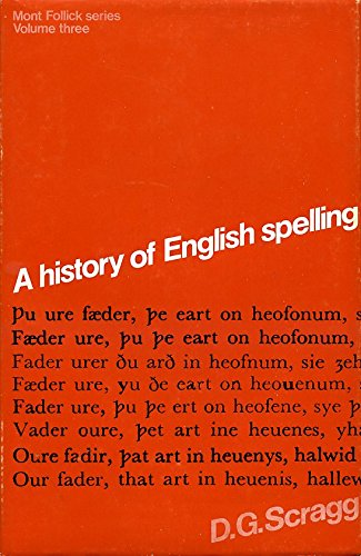 9780064961387: A history of English spelling (Mont Follick series)