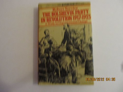 9780064961806: The Bolshevik party in revolution: A study in organisational change, 1917-1923