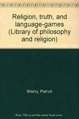 Religion, truth, and language-games (Library of philosophy and religion)