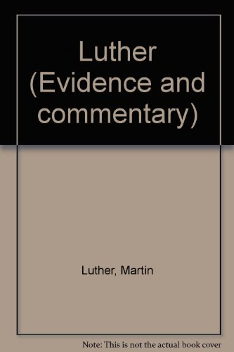 9780064962476: Luther (Evidence and commentary)
