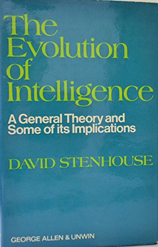 9780064965187: The evolution of intelligence;: A general theory and some of its implications