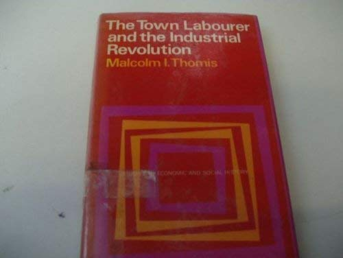 9780064968263: The Town Labourer and the Industrial Revolution