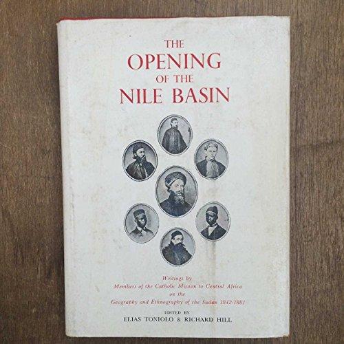 The Opening of the Nile Basin: Writings: Elias Toniolo