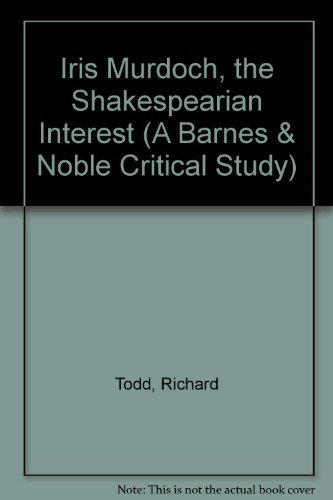 9780064969352: Iris Murdoch, the Shakespearian Interest (A Barnes & Noble Critical Study)