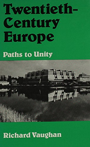Twentieth-Century Europe: Paths to Unity (9780064971720) by Richard Vaughan