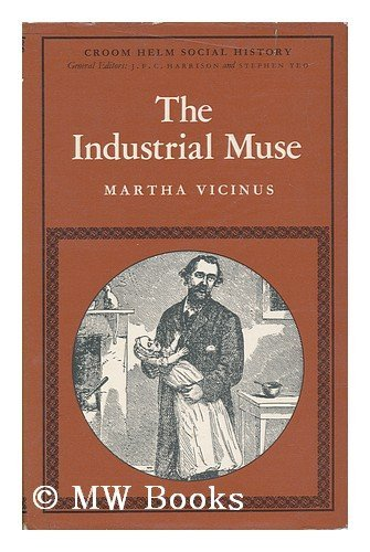 9780064972109: The Industrial Muse - A Study of Nineteenth Century British Working-Class Literature