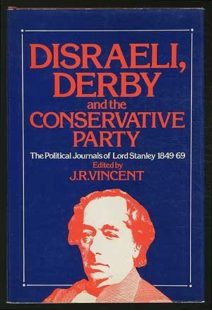 9780064972147: Disraeli, Derby, and the Conservative Party: Journals and memoirs of Edward Henry, Lord Stanley, 1849-1869