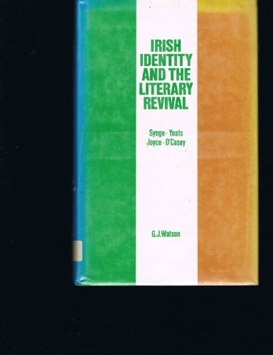 9780064974950: Irish Identity and the Literary Revival: Synge, Yeats, Joyce and O'Casey.
