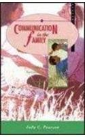 Communication in The Family: Seeking Satisfaction in: Judy C. Pearson