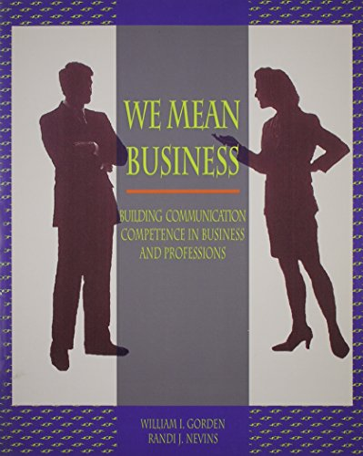 9780065000481: We Mean Business: Building Communication Competence in Business and Professions